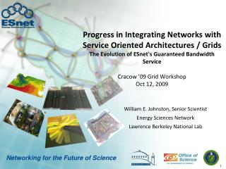 William E. Johnston, Senior Scientist Energy Sciences Network Lawrence Berkeley National Lab