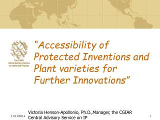 """""""Accessibility of Protected Inventions and Plant varieties for Further Innovations"""""""