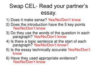 Swap CEL- Read your partner's essay.