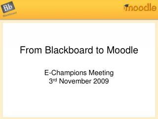 From Blackboard to Moodle