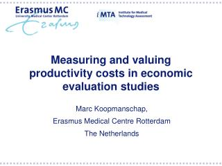 Measuring and valuing productivity costs in economic evaluation studies