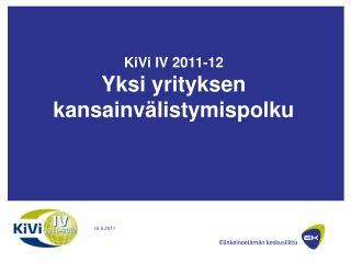KiVi IV 2011-12 Yksi yrityksen kansainvälistymispolku