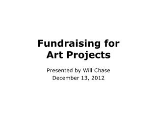 Fundraising for  Art Projects