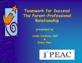 Teamwork for Success!  The Parent-Professional Relationship