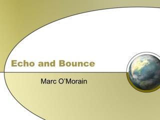 Echo and Bounce