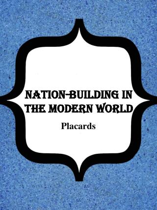 Nation-Building in  the Modern World