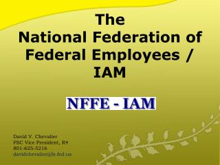 The National Federation of Federal Employees / IAM