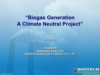 """Biogas Generation  A Climate Neutral Project"""