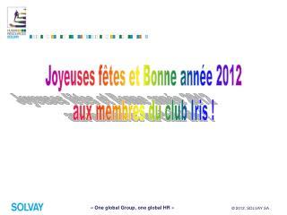 Joyeuses fêtes et Bonne année 2012 aux membres du club Iris !