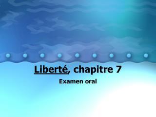 Liberté , chapitre 7
