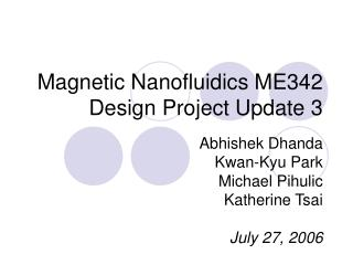 Magnetic Nanofluidics ME342 Design Project Update 3