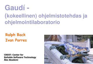 Gaudí -  ( kokeellinen) ohjelmistotehdas ja ohjelmointilaboratorio
