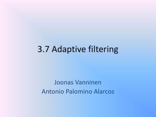3.7 Adaptive filtering