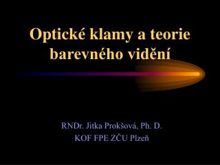 Optické klamy a teorie barevného vidění