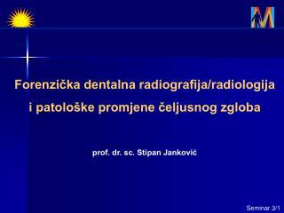 Forenzička dentalna radiografija/radiologija i patološke promjene čeljusnog zgloba