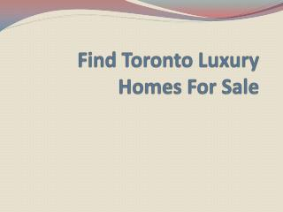 Find Toronto Luxury Homes For Sale