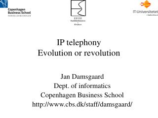 IP telephony  Evolution or revolution