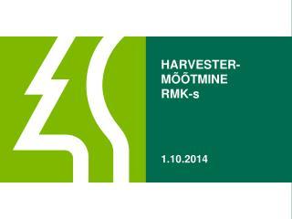 HARVESTER-M��TMINE  RMK-s