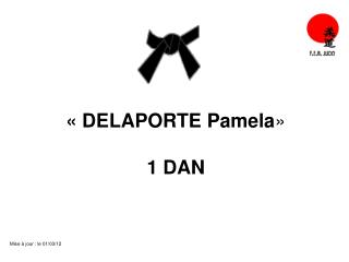 « DELAPORTE Pamela » 1 DAN