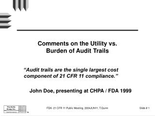 Comments on the Utility vs. Burden of Audit Trails