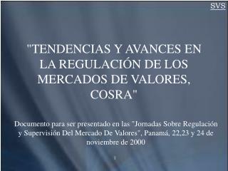 """""""TENDENCIAS Y AVANCES EN LA REGULACIÓN DE LOS MERCADOS DE VALORES, COSRA"""""""