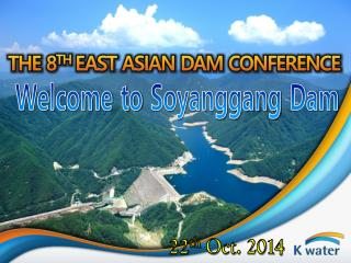 The 8 th  east Asian Dam conference