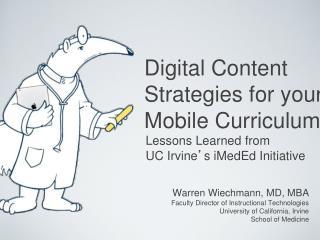 Warren Wiechmann, MD, MBA Faculty Director of Instructional Technologies