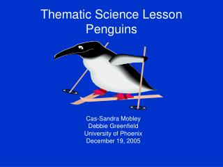 Thematic Science Lesson  Penguins