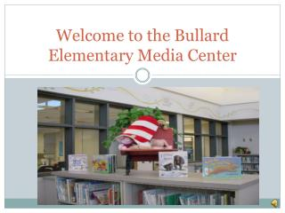 Welcome to the Bullard Elementary Media Center