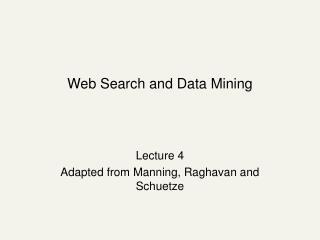 Web Search and Data Mining