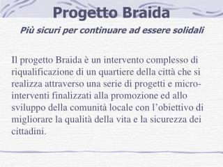 Progetto Braida Più sicuri per continuare ad essere solidali