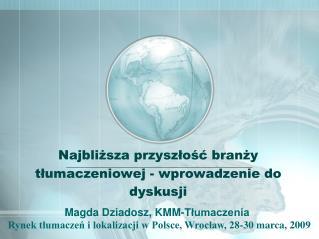 Najbliższa przyszłość branży tłumaczeniowej - wprowadzenie do dyskusji