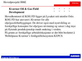 Kværner Oil & Gas Field Development