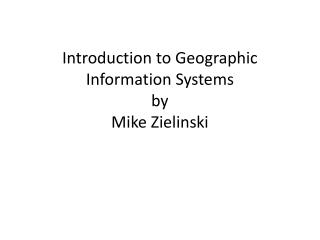 Introduction to Geographic Information Systems by Mike Zielinski