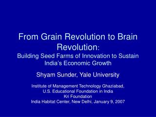 Shyam Sunder, Yale University Institute of Management Technology Ghaziabad,