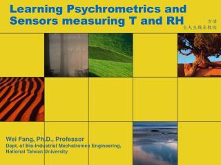 Learning Psychrometrics and Sensors measuring T and RH