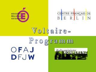 Voltaire- Programm