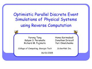 Optimistic Parallel Discrete Event Simulations of Physical Systems  using Reverse Computation