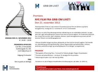 Premiere NYE FILM FRA GRIB OM LIVET! Den 21. november 2012