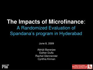 The Impacts of Microfinance : A Randomized Evaluation of  Spandana's program in Hyderabad