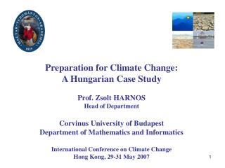 Preparation for Climate Change:  A Hungarian Case Study Prof. Zsolt HARNOS Head of Department