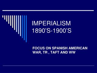 IMPERIALISM 1890'S-1900'S