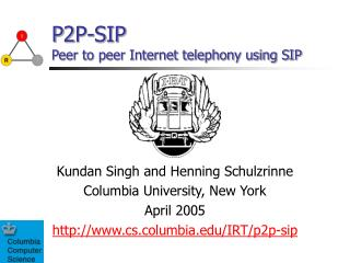 P2P-SIP Peer to peer Internet telephony using SIP