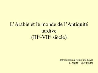 L'Arabie et le monde de l'Antiquité tardive (III e -VII e  siècle)