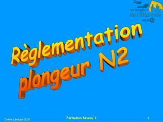 Règlementation plongeur N2