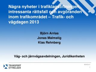 Björn Arrias Jonas Malmstig Klas Rehnberg Väg- och järnvägsavdelningen, Juridikenheten