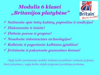 """Modulis  6  klasei   """"Britanijos platybėse"""""""