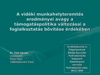 Dr. Tóth Sándor  irodavezető,  Pécsi Helyi Vidékfejlesztési Iroda