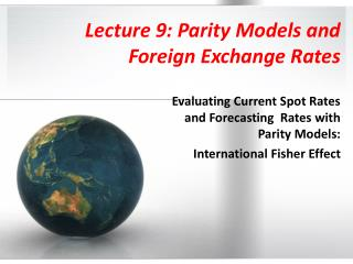 Lecture 9: Parity Models and Foreign Exchange Rates