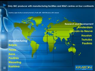 Only SBC producer with manufacturing facilities and RD&T centres on four continents